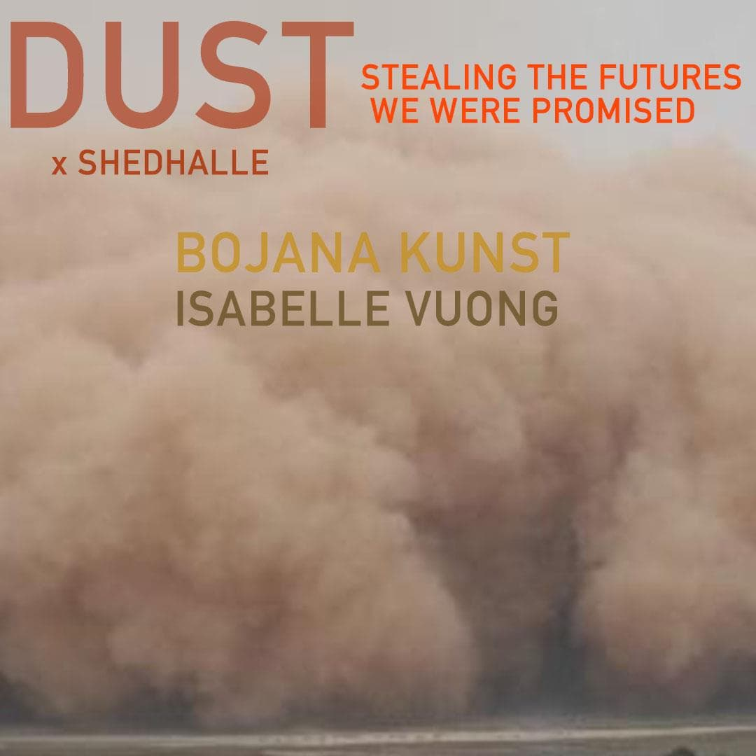 Shedhalle – Stealing the Futures with: Bojana Kunst + Isabelle Vuong / DUST x Shedhalle